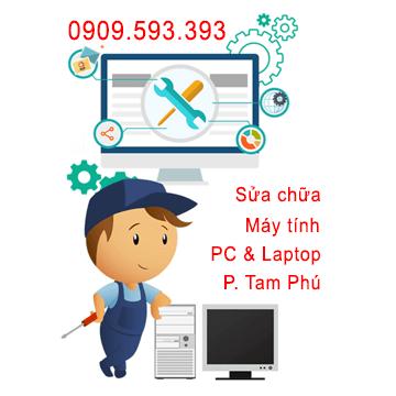 Sửa chữa máy tính tại Phường Tam Phú, Quận Thủ Đức, sửa chữa PC & Laptop